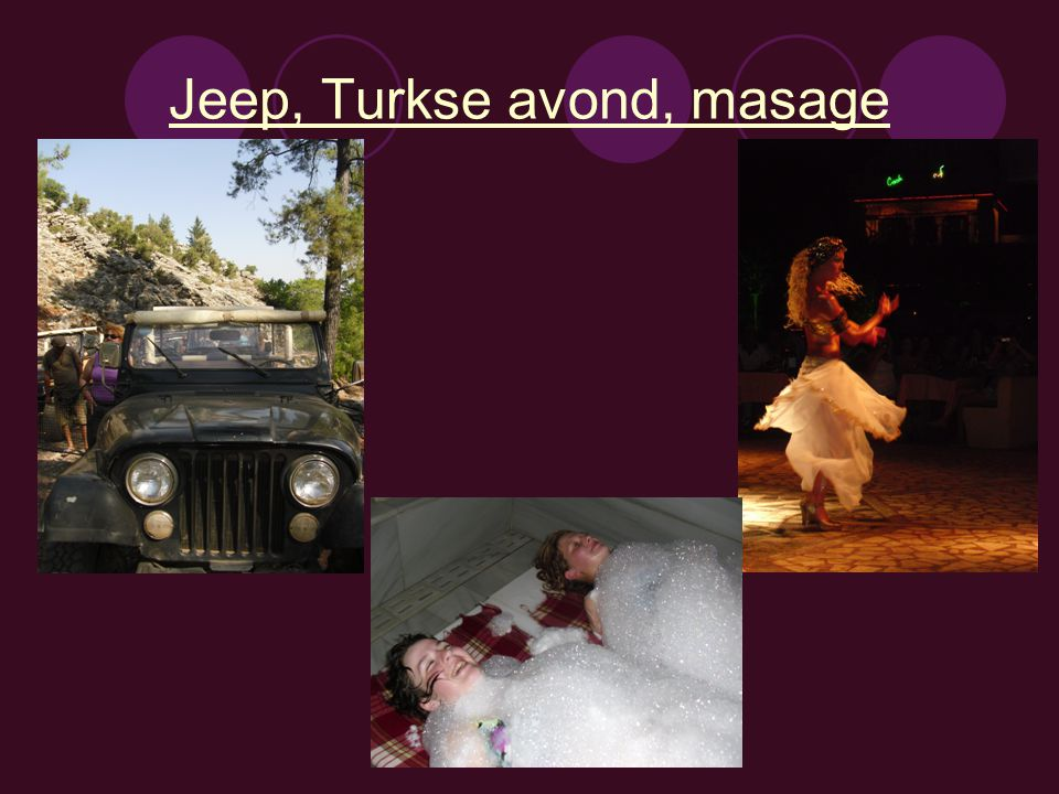 Jeep, Turkse avond, masage