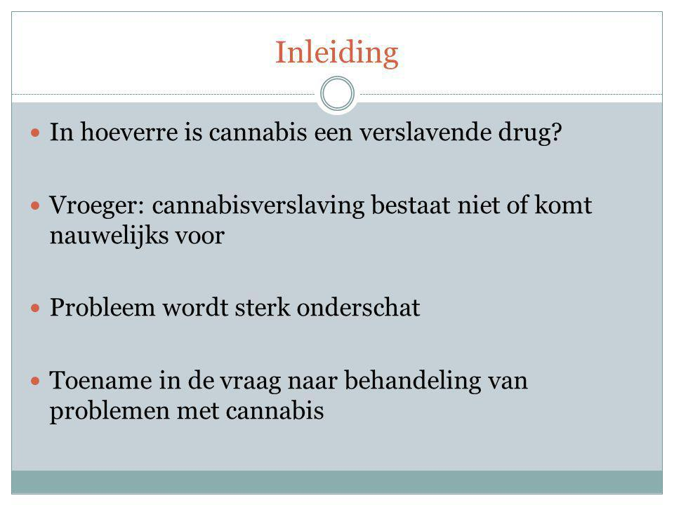 Inleiding In hoeverre is cannabis een verslavende drug