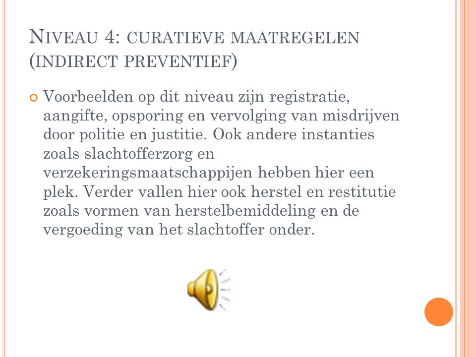 Niveau 4: curatieve maatregelen (indirect preventief)