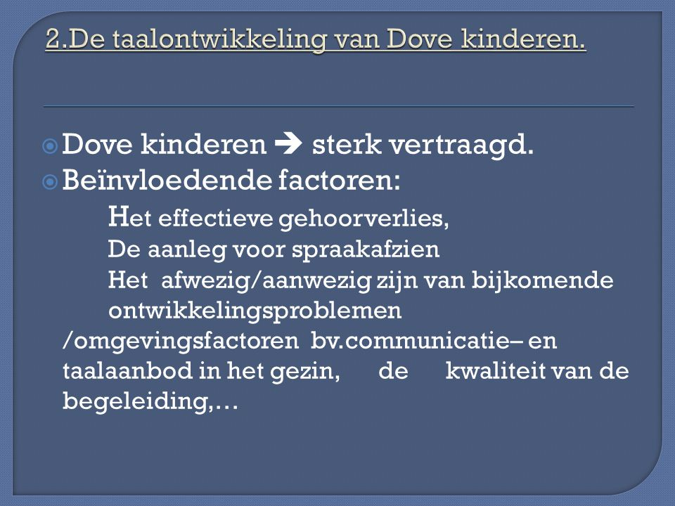 2.De taalontwikkeling van Dove kinderen.