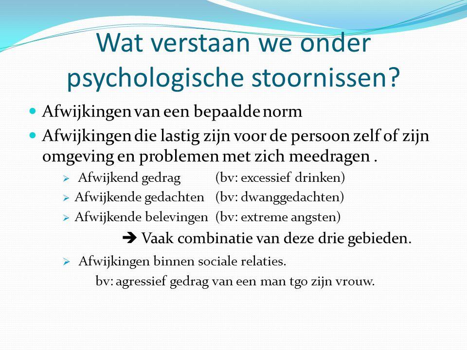 Wat verstaan we onder psychologische stoornissen