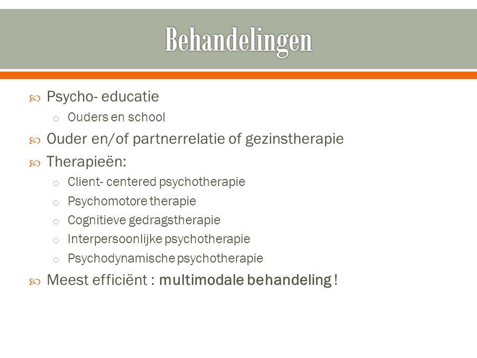 Behandelingen Psycho- educatie