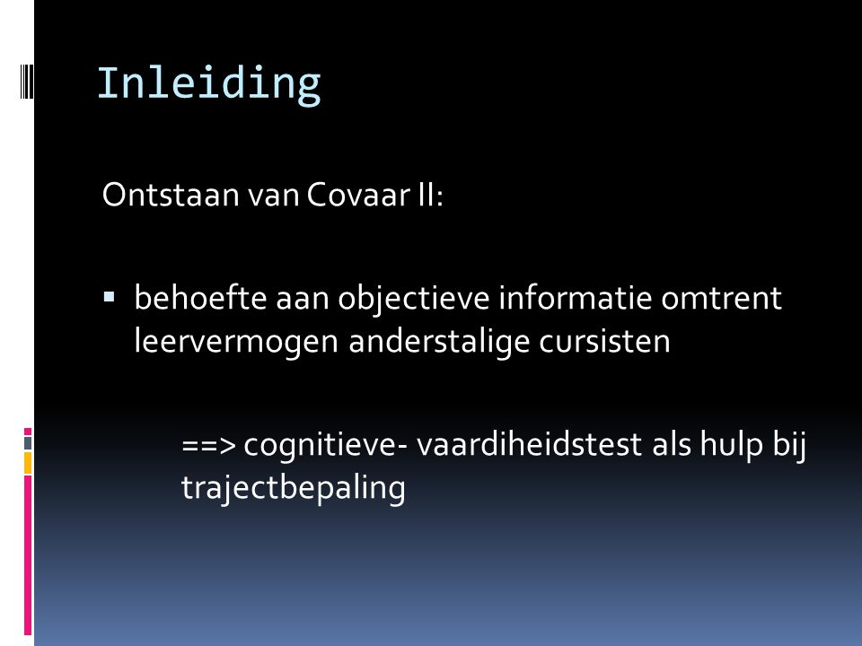 Inleiding Ontstaan van Covaar II: