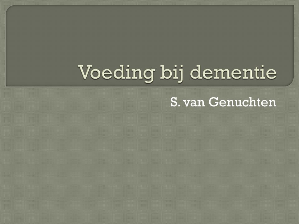 Voeding bij dementie S. van Genuchten