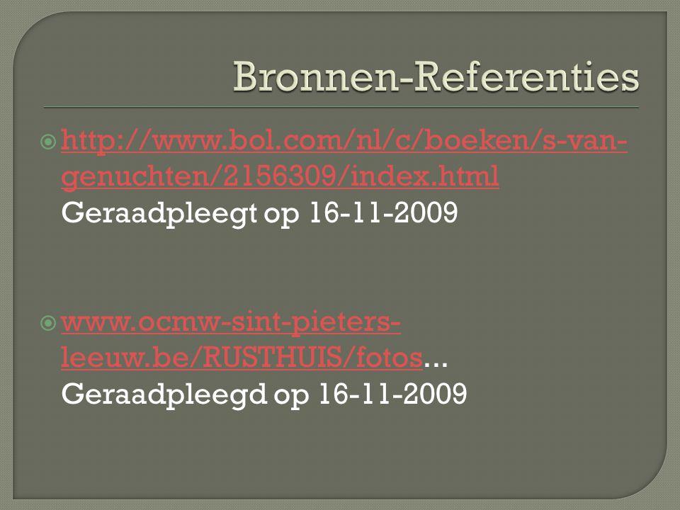Bronnen-Referenties http://www.bol.com/nl/c/boeken/s-van-genuchten/2156309/index.html Geraadpleegt op 16-11-2009.