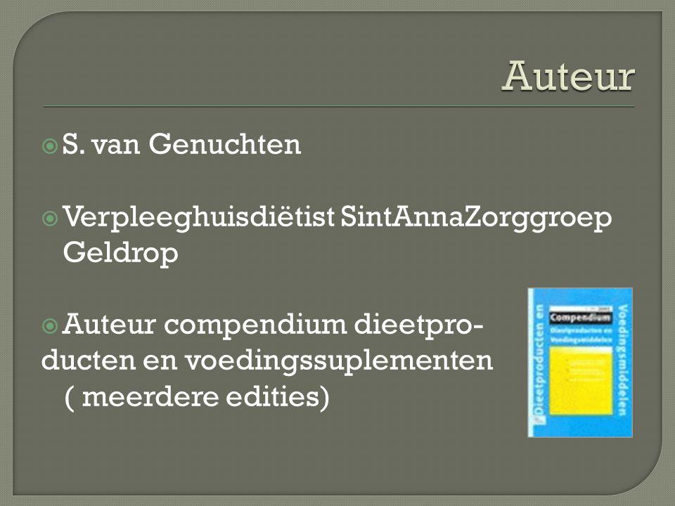 Auteur S. van Genuchten Verpleeghuisdiëtist SintAnnaZorggroep Geldrop