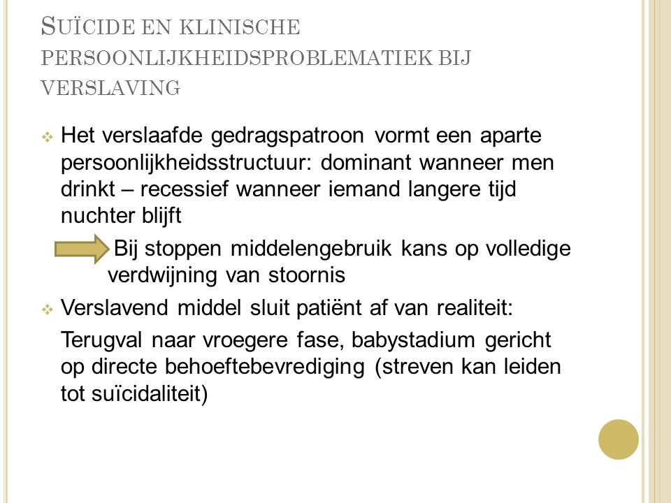 Suïcide en klinische persoonlijkheidsproblematiek bij verslaving