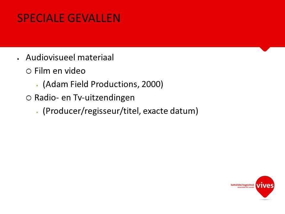 SPECIALE GEVALLEN Audiovisueel materiaal Film en video