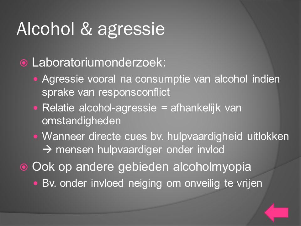 Alcohol & agressie Laboratoriumonderzoek: