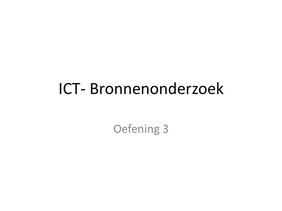 ICT- Bronnenonderzoek