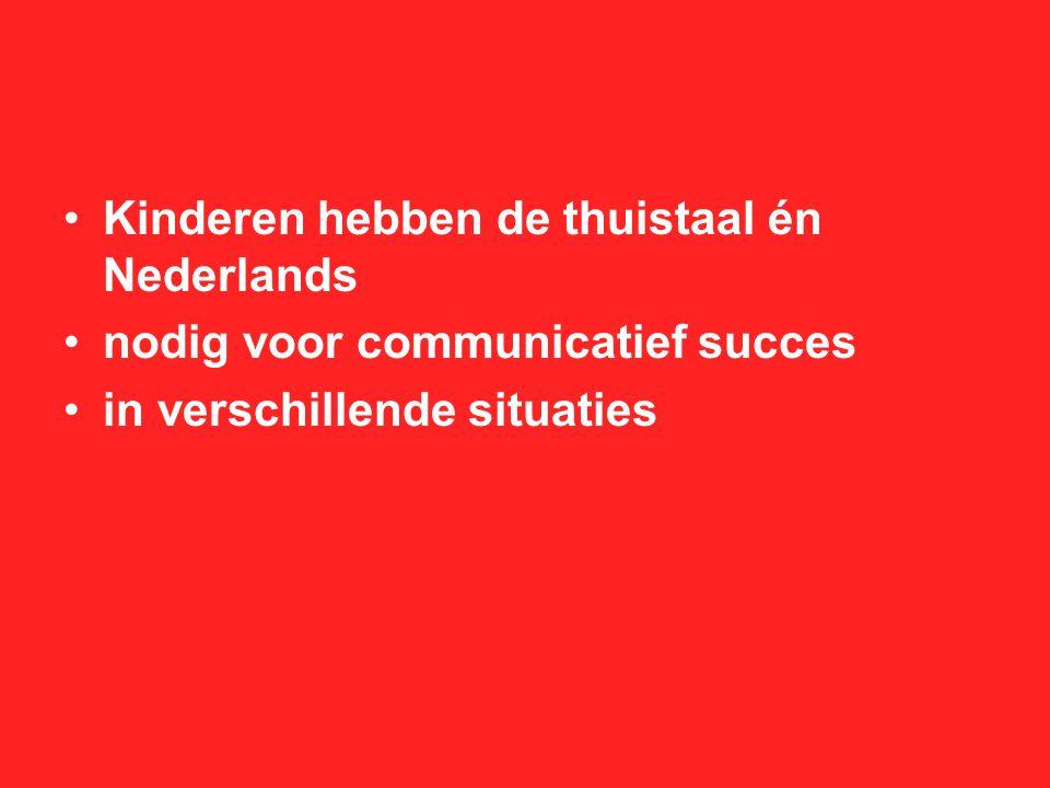 Kinderen hebben de thuistaal én Nederlands