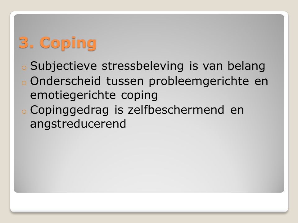 3. Coping Subjectieve stressbeleving is van belang