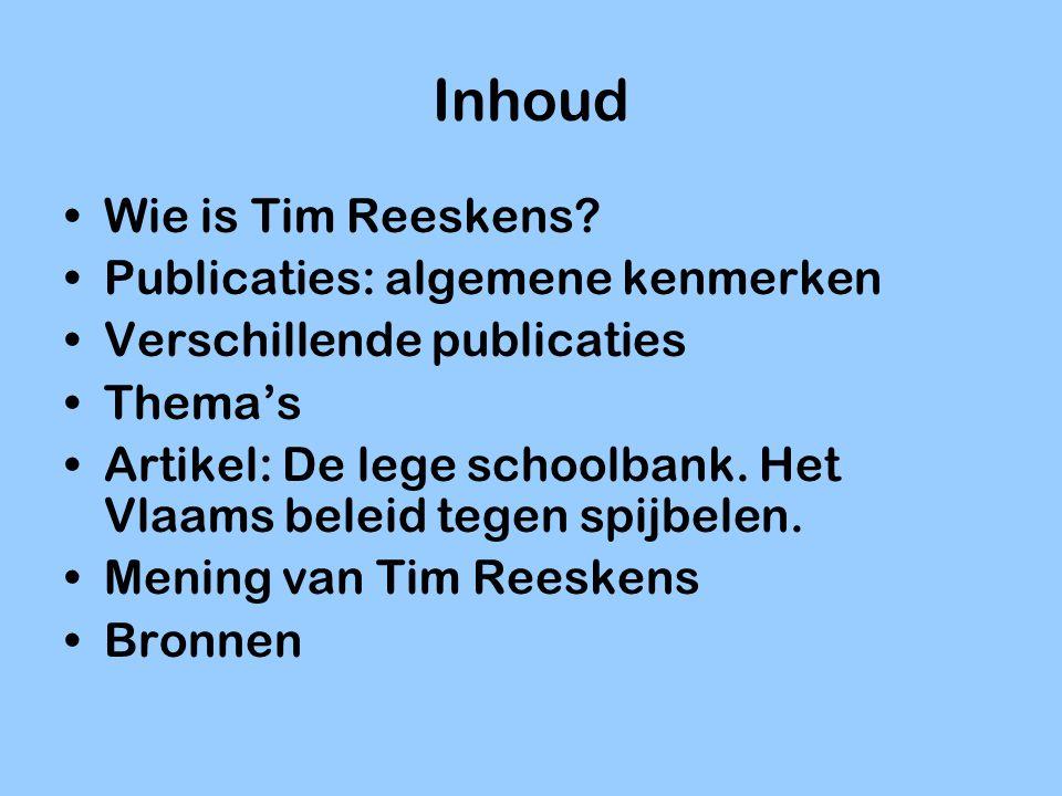 Inhoud Wie is Tim Reeskens Publicaties: algemene kenmerken
