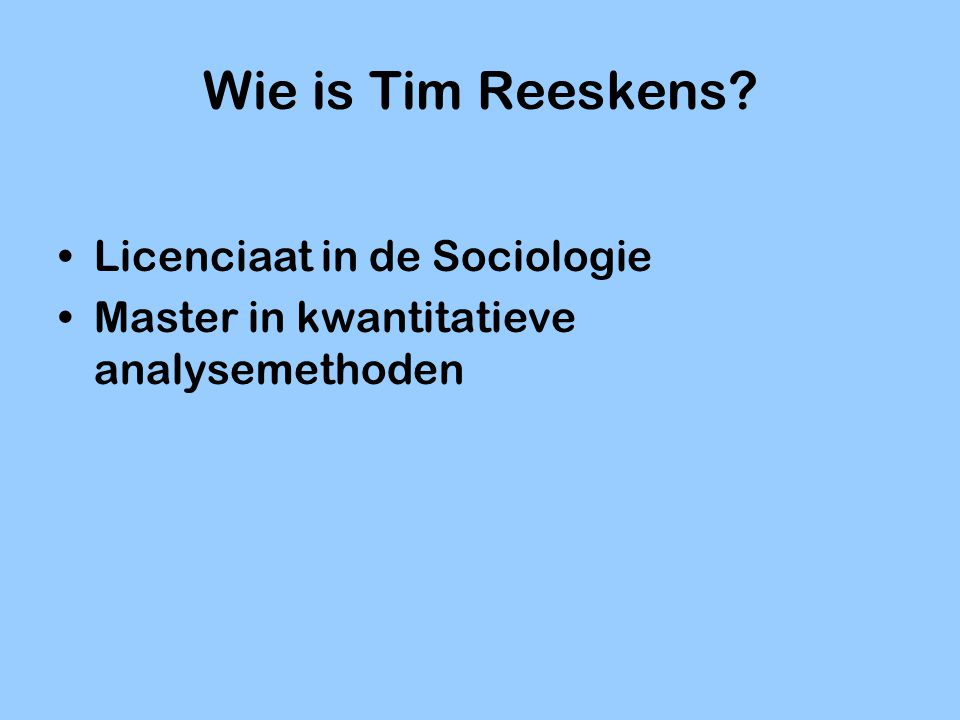 Wie is Tim Reeskens Licenciaat in de Sociologie