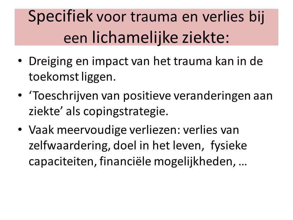 Specifiek voor trauma en verlies bij een lichamelijke ziekte: