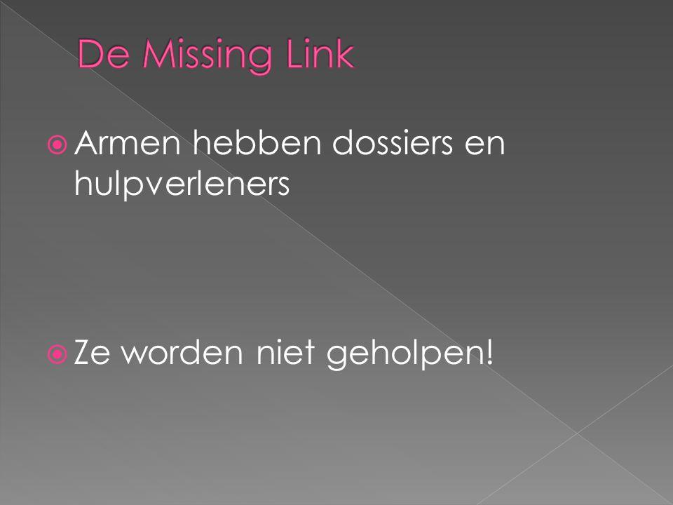 De Missing Link Armen hebben dossiers en hulpverleners