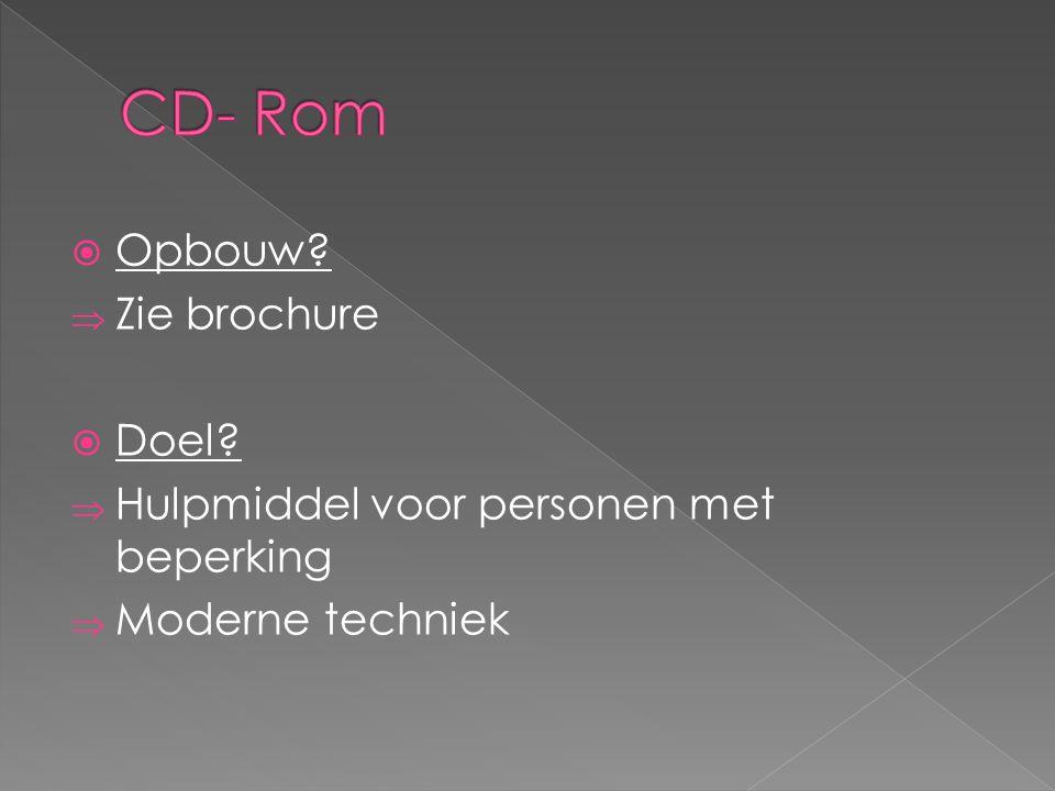 CD- Rom Opbouw Zie brochure Doel