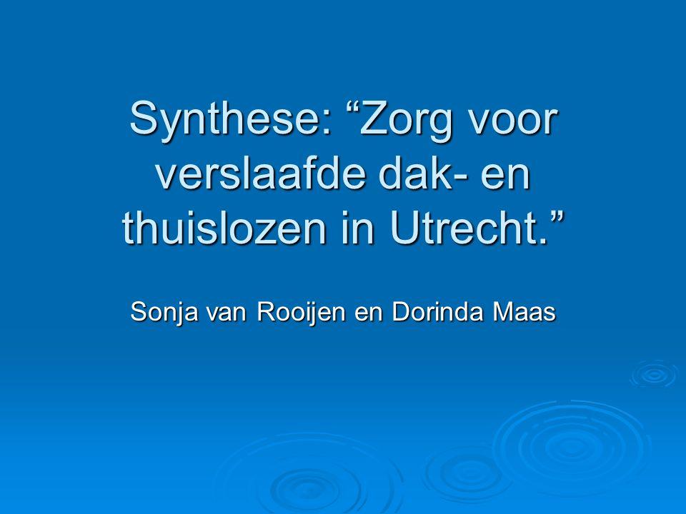 Synthese: Zorg voor verslaafde dak- en thuislozen in Utrecht.