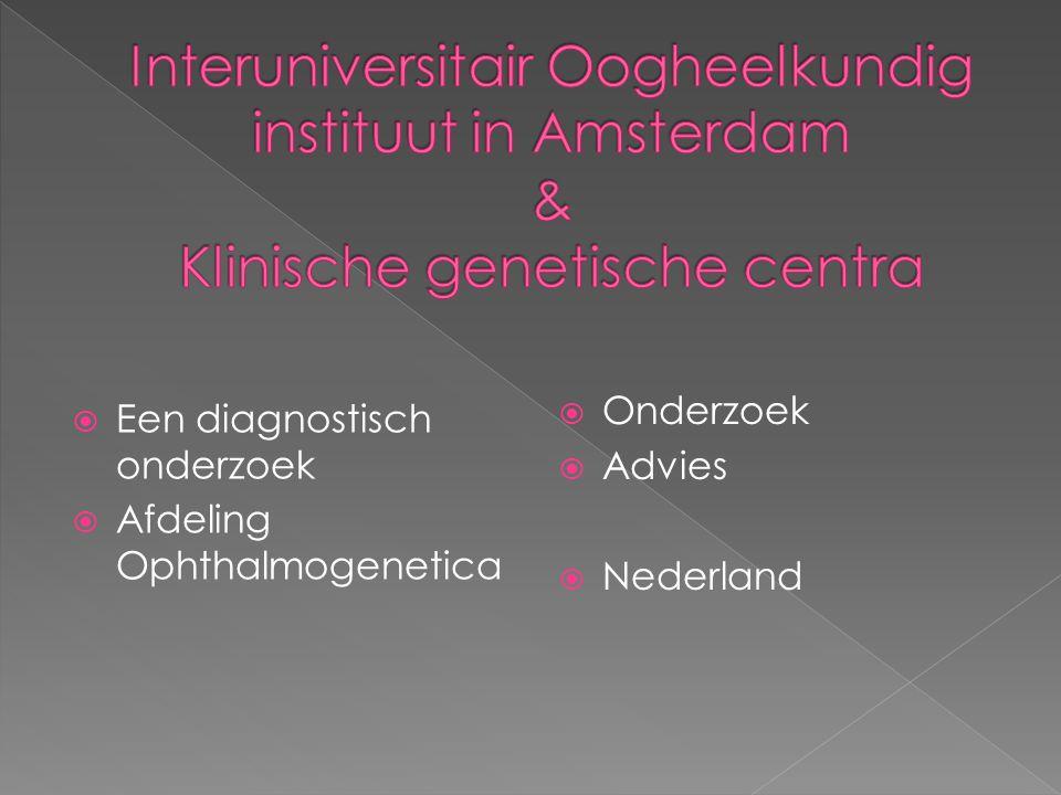 Interuniversitair Oogheelkundig instituut in Amsterdam & Klinische genetische centra