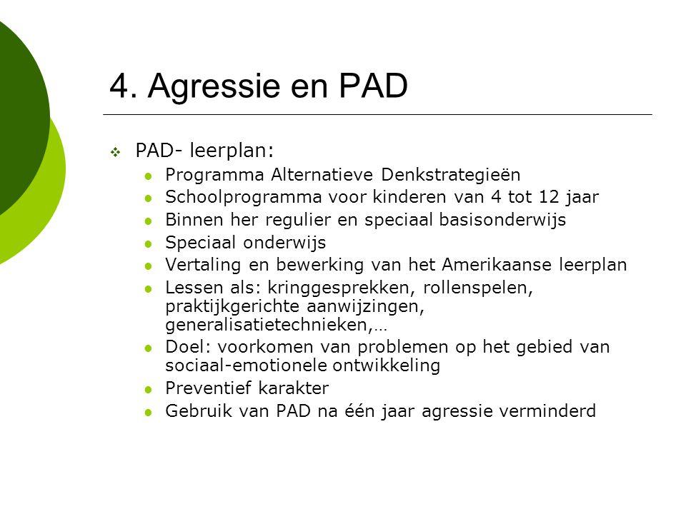 4. Agressie en PAD PAD- leerplan: