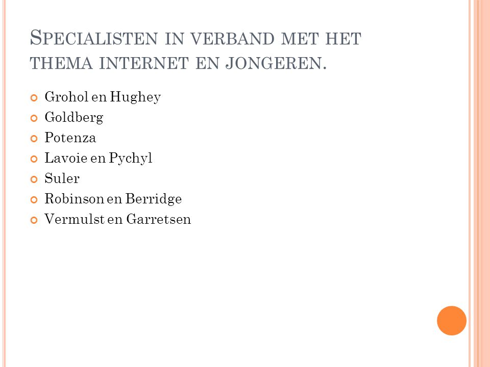 Specialisten in verband met het thema internet en jongeren.