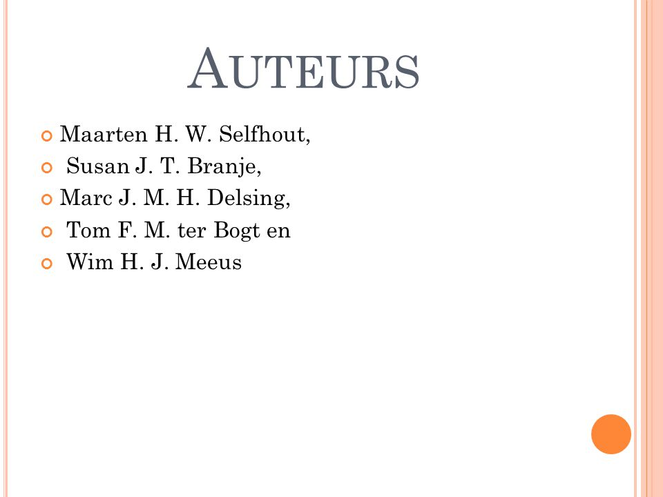 Auteurs Maarten H. W. Selfhout, Susan J. T. Branje,