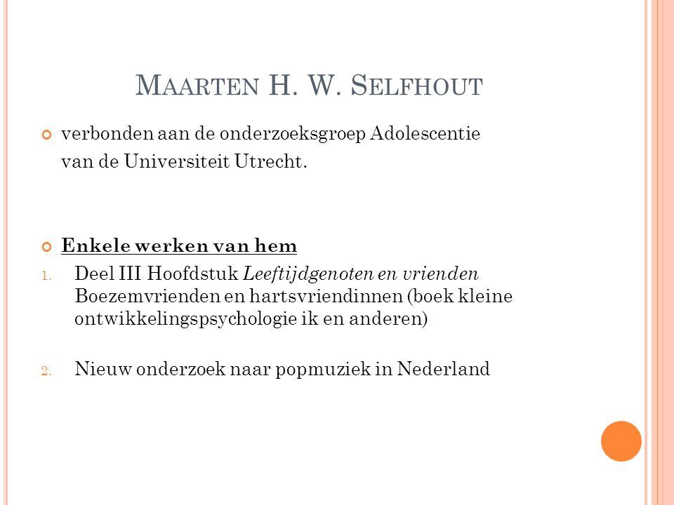 Maarten H. W. Selfhout verbonden aan de onderzoeksgroep Adolescentie