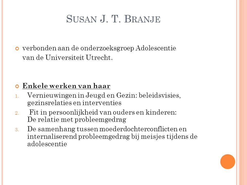 Susan J. T. Branje verbonden aan de onderzoeksgroep Adolescentie