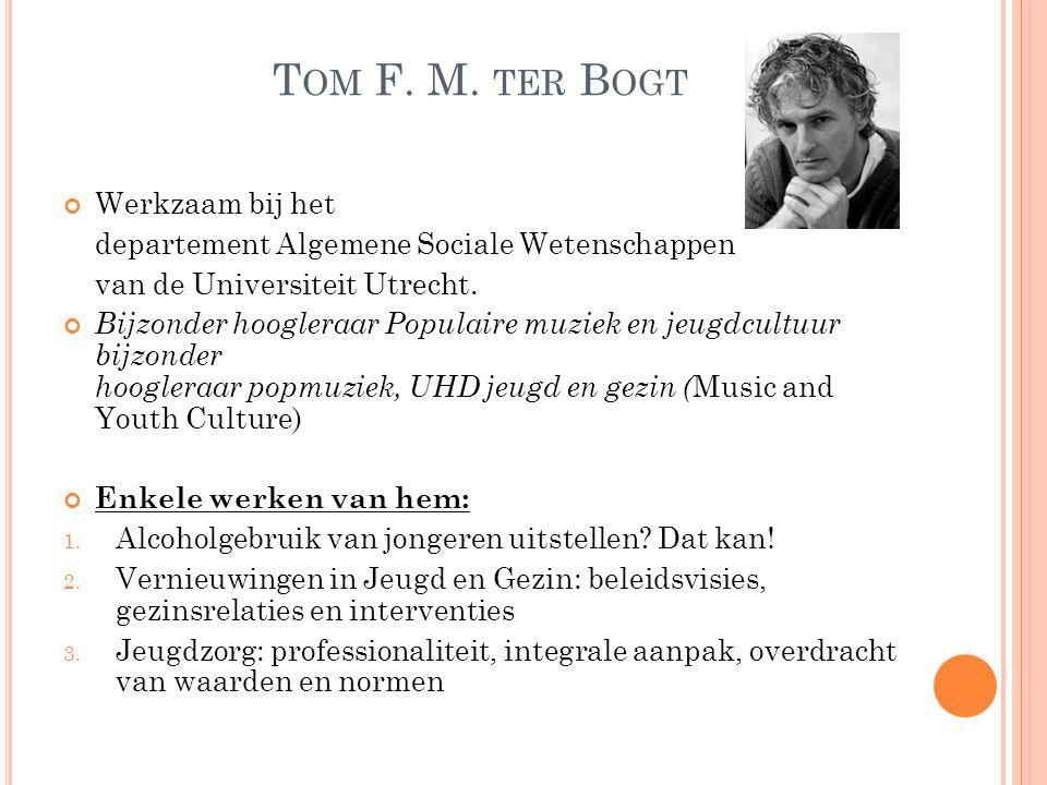 Tom F. M. ter Bogt Werkzaam bij het