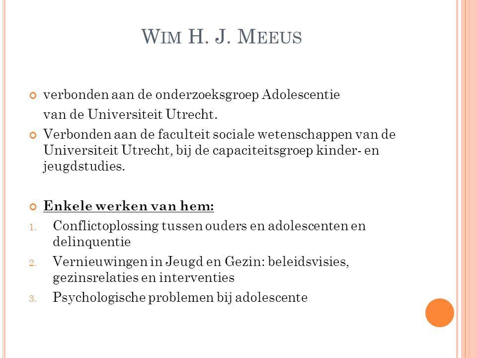 Wim H. J. Meeus verbonden aan de onderzoeksgroep Adolescentie