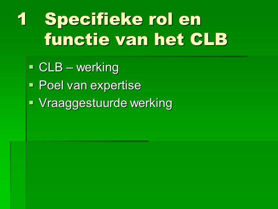 1 Specifieke rol en functie van het CLB