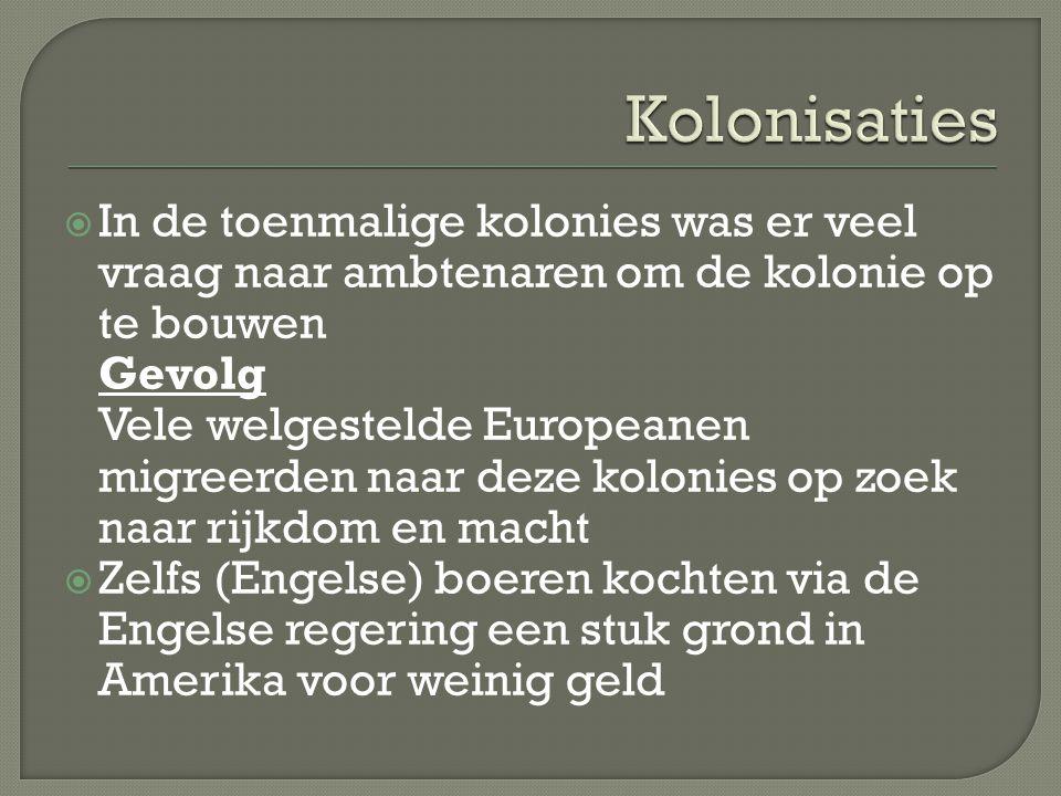Kolonisaties In de toenmalige kolonies was er veel vraag naar ambtenaren om de kolonie op te bouwen.