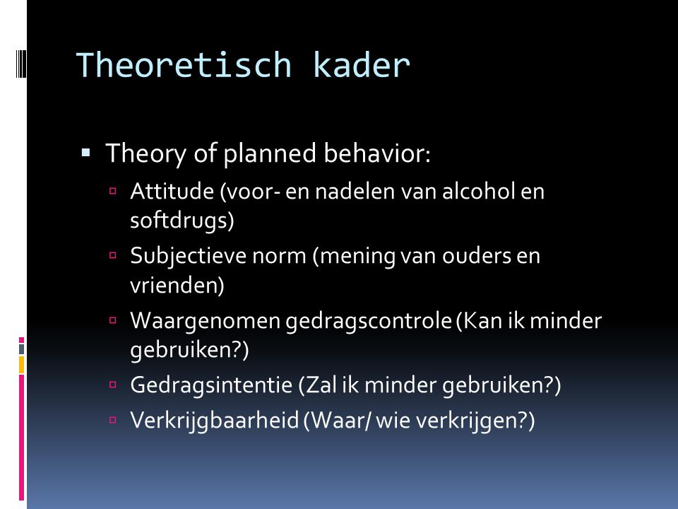 Theoretisch kader Theory of planned behavior: