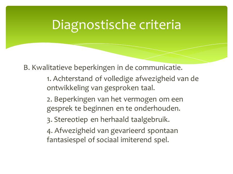 B. Kwalitatieve beperkingen in de communicatie. 1
