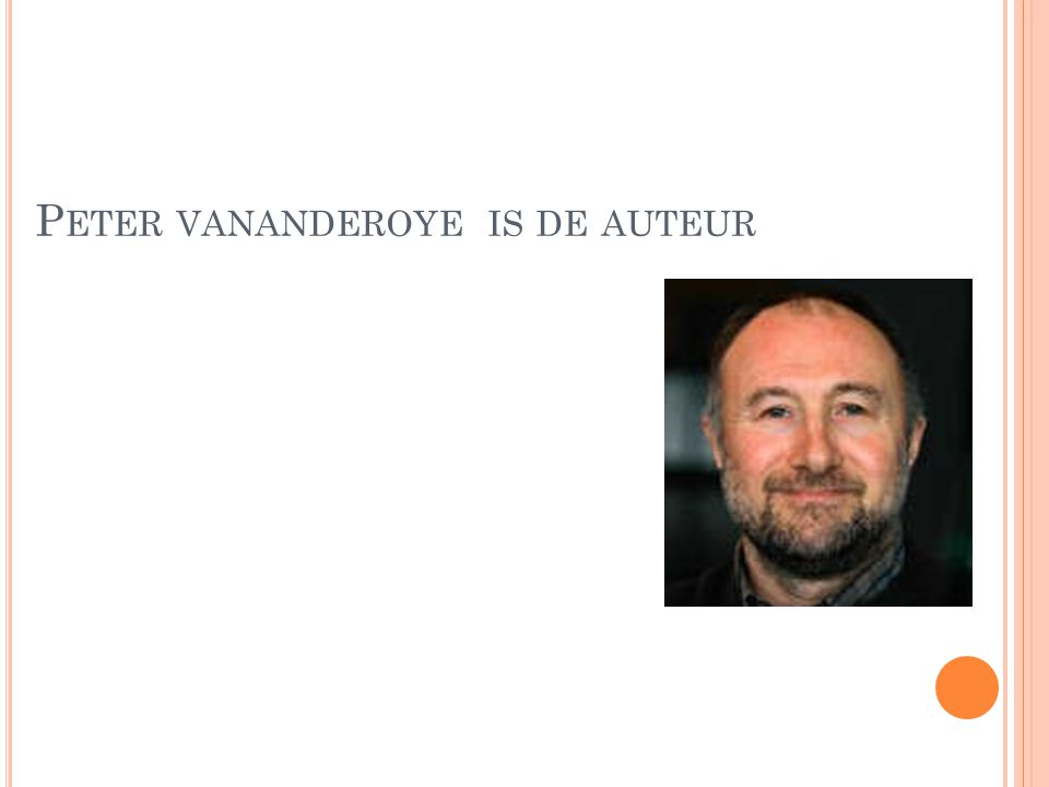 Peter vananderoye is de auteur