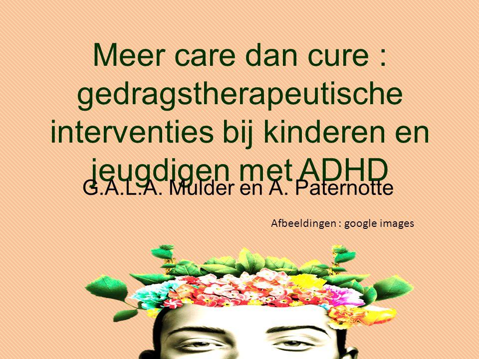 Meer care dan cure : gedragstherapeutische interventies bij kinderen en jeugdigen met ADHD