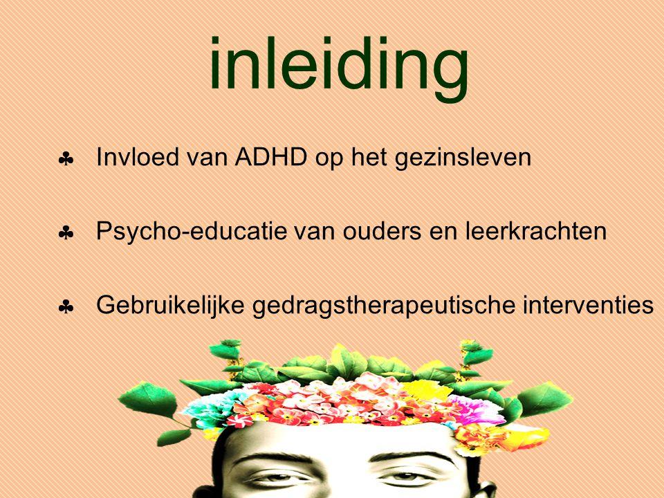 inleiding Invloed van ADHD op het gezinsleven