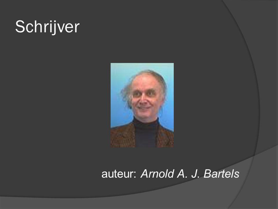 Schrijver auteur: Arnold A. J. Bartels