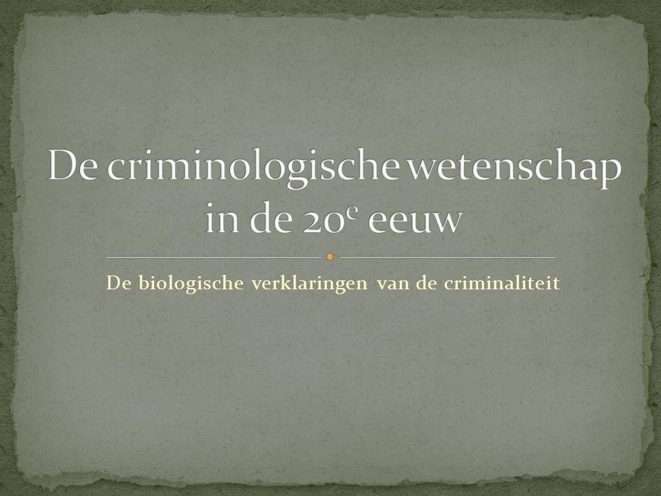De criminologische wetenschap in de 20e eeuw