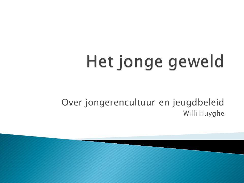 Over jongerencultuur en jeugdbeleid Willi Huyghe