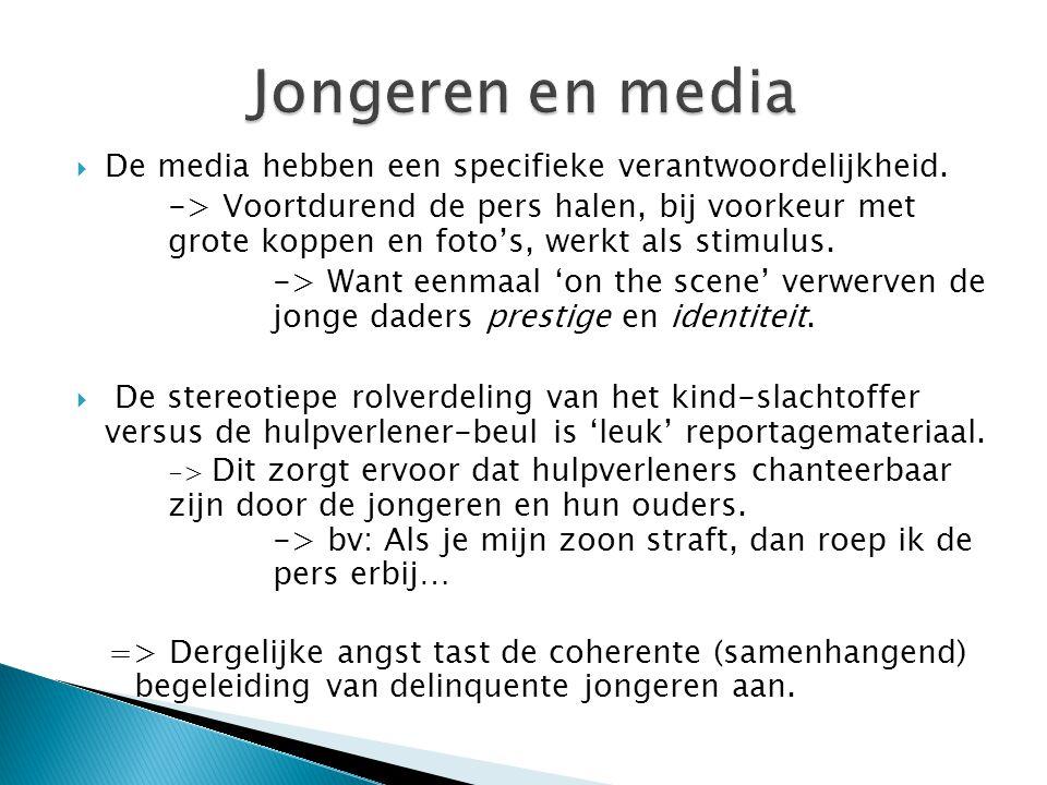 Jongeren en media De media hebben een specifieke verantwoordelijkheid.