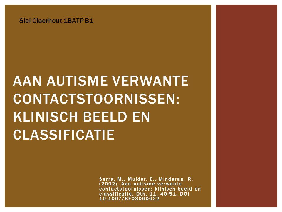 Siel Claerhout 1BATP B1 Aan autisme verwante contactstoornissen: klinisch beeld en classificatie.