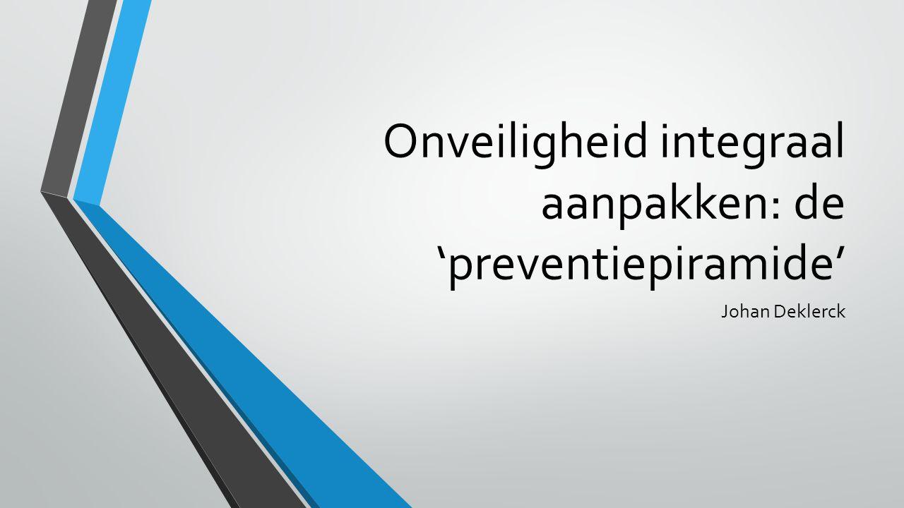 Onveiligheid integraal aanpakken: de 'preventiepiramide'