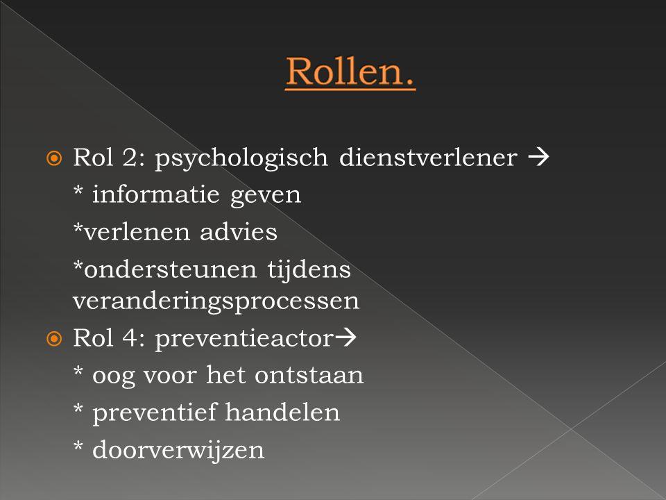 Rollen. Rol 2: psychologisch dienstverlener  * informatie geven