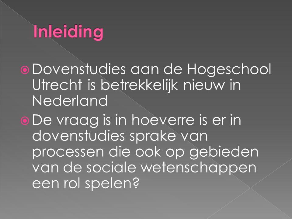 Inleiding Dovenstudies aan de Hogeschool Utrecht is betrekkelijk nieuw in Nederland.