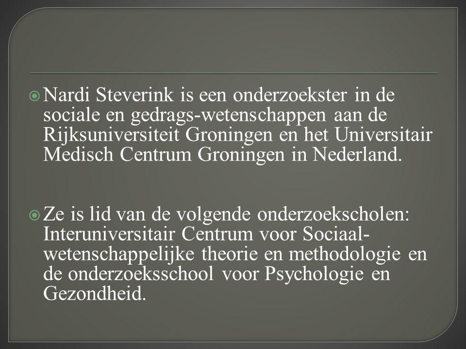 Nardi Steverink is een onderzoekster in de sociale en gedrags-wetenschappen aan de Rijksuniversiteit Groningen en het Universitair Medisch Centrum Groningen in Nederland.