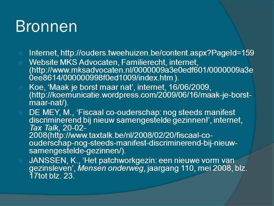 Bronnen Internet, http://ouders.tweehuizen.be/content.aspx PageId=159