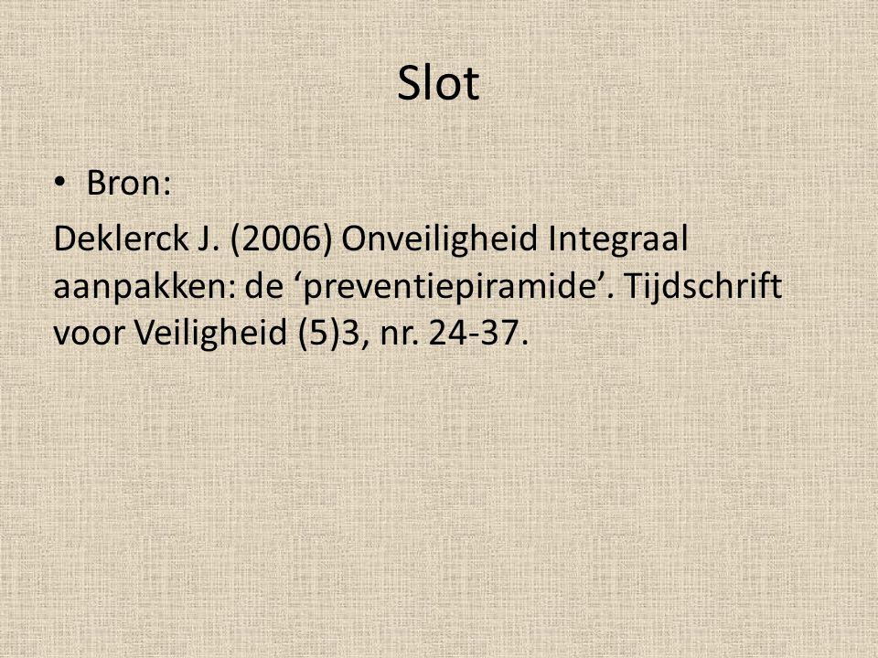 Slot Bron: Deklerck J. (2006) Onveiligheid Integraal aanpakken: de 'preventiepiramide'.