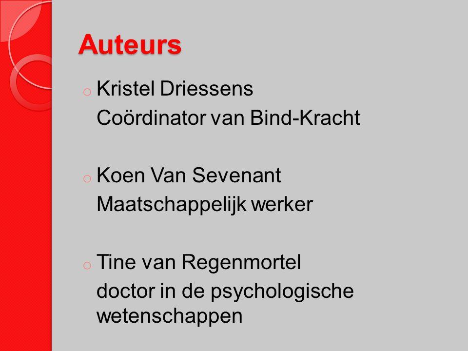 Auteurs Kristel Driessens Coördinator van Bind-Kracht