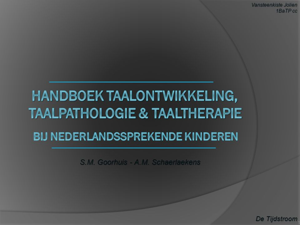 S.M. Goorhuis - A.M. Schaerlaekens